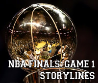 NBA Finals: Game 1 Storylines