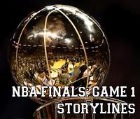 NBA Finals: Game 1 Storylines