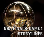 NBA Finals: Game 1 Storylines | News Article by Inspin.com